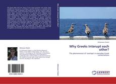 Bookcover of Why Greeks Interupt each other?