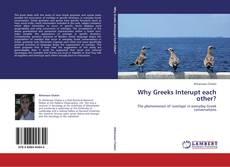 Borítókép a  Why Greeks Interupt each other? - hoz