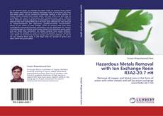 Bookcover of Hazardous Metals Removal with Ion Exchange Resin R3A2-20.7 nH