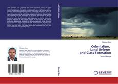Bookcover of Colonialism,   Land Reform   and Class Formation