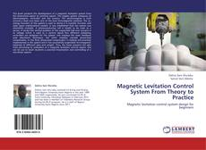 Bookcover of Magnetic Levitation Control System From Theory to Practice