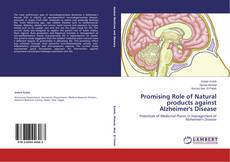 Promising Role of Natural products against Alzheimer's Disease kitap kapağı