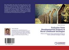Couverture de Exclusion from Developmental Projects & Rural Livelihood Strategies