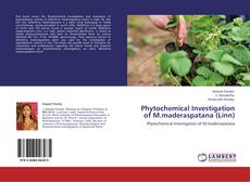 Buchcover von Phytochemical Investigation of M.maderaspatana (Linn)