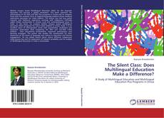 Bookcover of The Silent Class: Does Multilingual Education Make a Difference?