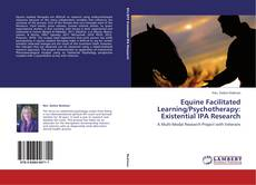 Bookcover of Equine Facilitated Learning/Psychotherapy: Existential IPA Research