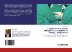 Buchcover von C-Section on the Rise: Indication & Outcome in Dhaka, Bangladesh