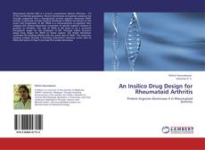 An Insilico Drug Design for Rheumatoid Arthritis的封面