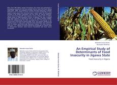Bookcover of An Empirical Study of Determinants of Food Insecurity in Jigawa State