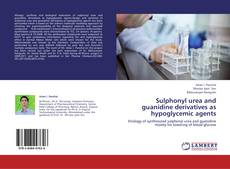 Bookcover of Sulphonyl urea and guanidine derivatives as hypoglycemic agents