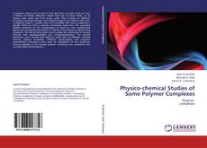 Physico-chemical Studies of Some Polymer Complexes的封面
