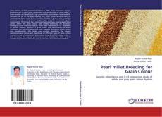 Pearl millet Breeding for Grain Colour kitap kapağı
