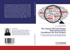 Bookcover of The Impact Of Task Design And Performance Conditions On Oral Output