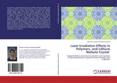Bookcover of Laser Irradiation Effects in Polymers, and Lithium Niobate Crystal