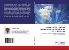 Обложка Inter-Ethnic Conflict Transformation in the Post 1991 Ethiopia