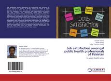 Bookcover of Job satisfaction amongst public health professionals of Pakistan