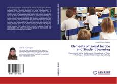 Bookcover of Elements of social Justice and Student Learning