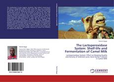 Couverture de The Lactoperoxidase System: Shelf-life and Fermentation of Camel Milk