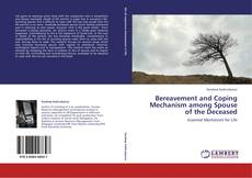 Bookcover of Bereavement and Coping Mechanism among Spouse of the Deceased