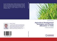Bookcover of Agriculture Development Strategies and Poverty Alleviation in India