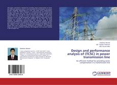 Design and performance analysis of (TCSC) in power transmission line的封面