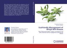 Bookcover of Ecofriendly Management of Brinjal Wilt Disease