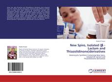Bookcover of New Spiro, Isolated (β -Lactam and Thiazolidinone)derivatives