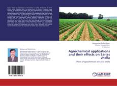Обложка Agrochemical applications and their effects on Earias vitella