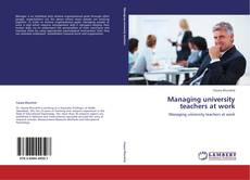 Bookcover of Managing university teachers at work