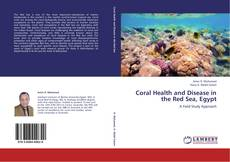Bookcover of Coral Health and Disease in the Red Sea, Egypt