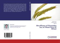 Bookcover of Bio-efficacy of Pinoxaden 5ec on Weed Flora Of Wheat