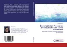 Bioremediation Process for Decolourisation of Textile Wastewater的封面