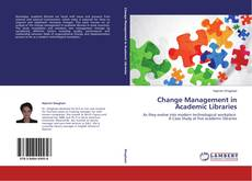 Bookcover of Change Management in Academic Libraries