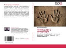 Borítókép a  Teatro, juego y antropología - hoz