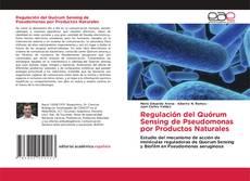 Bookcover of Regulación del Quórum Sensing de Pseudomonas por Productos Naturales