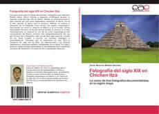 Portada del libro de Fotografía del siglo XIX en Chichen Itzá
