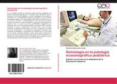 Semiología en la patología ecosonográfica pediátrica的封面