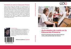 Bookcover of Actividades de canto en la Educación Primaria