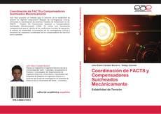 Bookcover of Coordinación de FACTS y Compensadores Suicheados Mecánicamente