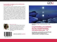 """Bookcover of La prosodia y la sintaxis en las condicionales introducidas por """"si"""""""