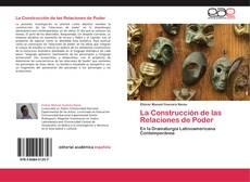 Portada del libro de La Construcción de las Relaciones de Poder