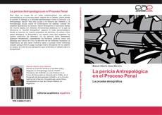 Bookcover of La pericia Antropológica en el Proceso Penal
