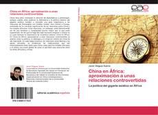 Copertina di China en África: aproximación a unas relaciones controvertidas