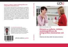Bookcover of Género y cultura, relatos autobiográficos de emigrantes mexicanas vol. 2
