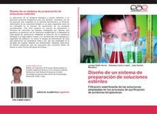 Diseño de un sistema de preparación de soluciones estériles kitap kapağı