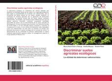 Bookcover of Discriminar suelos agrícolas ecológicos