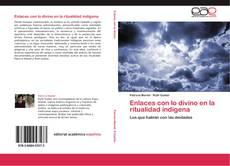 Bookcover of Enlaces con lo divino en la ritualidad indígena