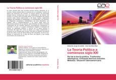 Bookcover of La Teoría Política a comienzos siglo XXI