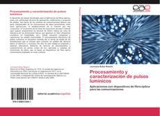 Portada del libro de Procesamiento y caracterización de pulsos lumínicos