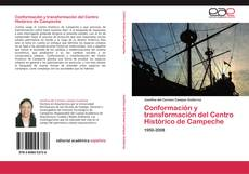 Portada del libro de Conformación y transformación del Centro Histórico de Campeche
